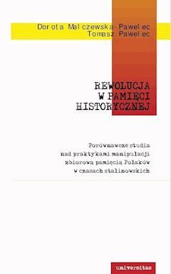 Rewolucja w pamięci historycznej - Tomasz Pawelec, Dorota Malczewska-Pawelec - ebook