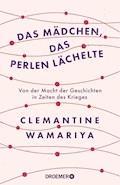 Das Mädchen, das Perlen lächelte - Clemantine Wamariya - E-Book