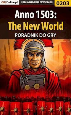 "Anno 1503: The New World - poradnik do gry - Jacek ""Stranger"" Hałas - ebook"