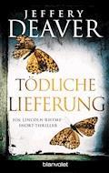 Tödliche Lieferung - Jeffery Deaver - E-Book