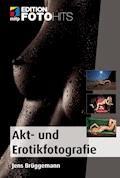 Akt- und Erotikfotografie - Jens Brüggemann - E-Book