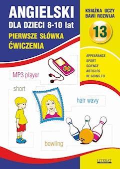 Angielski dla dzieci 13. Pierwsze słówka.  8-10 lat. Ćwiczenia - Joanna Bednarska - ebook