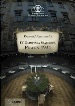 IV Olimpiada Szachowa - Praga 1931 - Krzysztof Puszczewicz - ebook