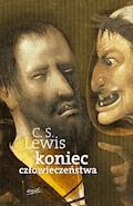 Koniec człowieczeństwa - C.S. Lewis - ebook