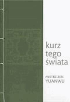 Kurz tego świata - mistrz zen Yuanwu - ebook