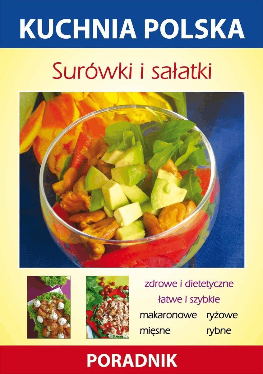 Surówki i sałatki. Kuchnia polska. Poradnik - Anna Smaza