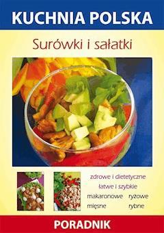 Surówki i sałatki. Kuchnia polska. Poradnik - Anna Smaza - ebook