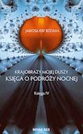 Krajobrazy mojej duszy. Księga IV - Jarosław Bzoma - ebook
