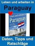 Leben und arbeiten in Paraguay - Rainer Bloch Verlag - E-Book