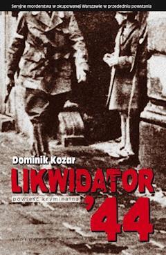 Likwidator'44 - Dominik Kozar - ebook