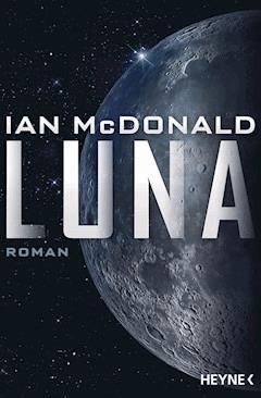 Luna - Ian McDonald - E-Book