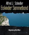 Eiskinder Sammelband - Alfred J. Schindler - E-Book