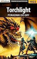 """Torchlight - poradnik do gry - Michał """"Kwiść"""" Chwistek - ebook"""