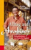 Alltag auf arabisch - Karim El-Gawhary - E-Book