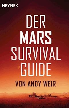Der Mars Survival Guide - Andy Weir - E-Book