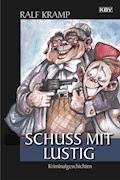 Schuss mit lustig - Ralf Kramp - E-Book