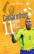 Canarinhos. 11 wcieleń boga futbolu - Dariusz Wołowski - ebook