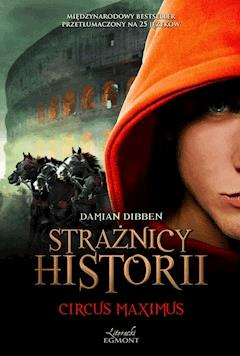Circus Maximus. Strażnicy historii - Damian Dibben - ebook