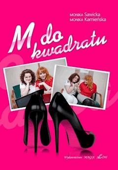M do kwadratu - Monika Sawicka, Monika Kamieńska - ebook