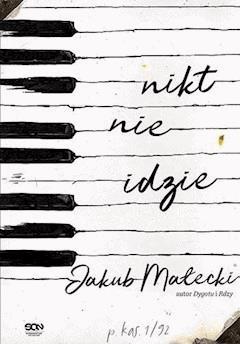 Nikt nie idzie - Jakub Małecki - ebook
