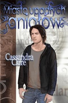 Miasto upadłych aniołów - Cassandra Clare - ebook