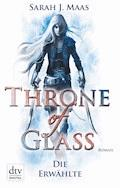 Throne of Glass 1 - Die Erwählte - Sarah J. Maas - E-Book