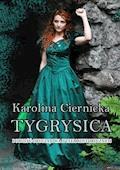 Tygrysica - Karolina Ciernicka - ebook