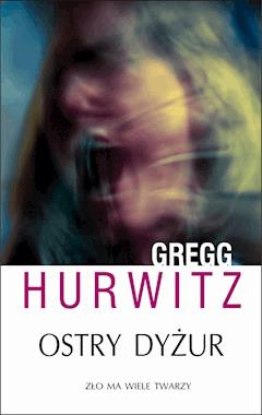 Ostry dyżur - Gregg Hurwitz - ebook