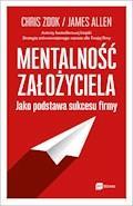 Mentalność założyciela jako podstawa sukcesu firmy - Chris Zook, James Allen - ebook
