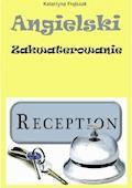Angielski w hotelu - Angielski. Zakwaterowanie - Katarzyna Frątczak - ebook
