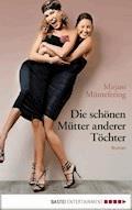 Die schönen Mütter anderer Töchter - Mirjam Müntefering - E-Book