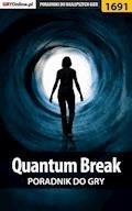"Quantum Break - poradnik do gry - Patrick ""Yxu"" Homa - ebook"
