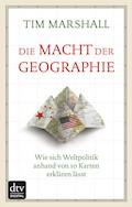 Die Macht der Geographie - Tim Marshall - E-Book