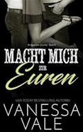 Macht Mich zur Euren - Vanessa Vale - E-Book