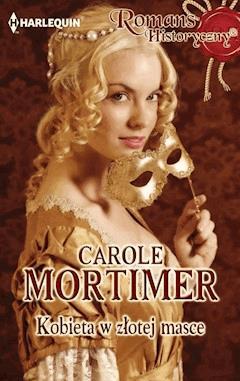 Kobieta w złotej masce - Carole Mortimer - ebook