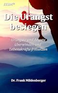 Die Urangst besiegen - Frank Mildenberger - E-Book