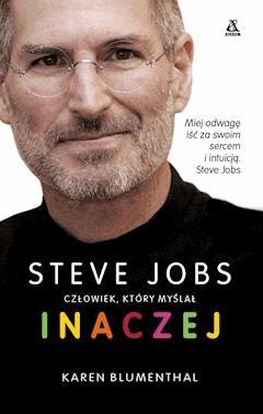 Steve Jobs, człowiek, który myślał inaczej - Karen Blumenthal - ebook