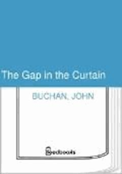 The Gap in the Curtain - John Buchan - ebook