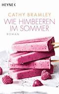 Wie Himbeeren im Sommer - Cathy Bramley - E-Book