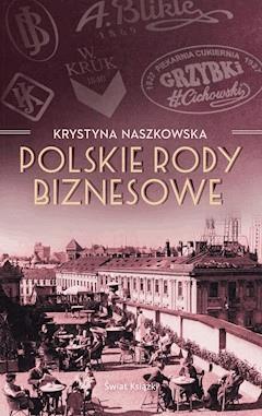 Polskie rody biznesowe - Krystyna Naszkowska - ebook
