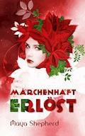 Märchenhaft erlöst - Maya Shepherd - E-Book