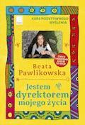 Jestem dyrektorem mojego życia. Kurs pozytywnego myślenia 10 - Beata Pawlikowska - ebook