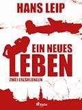 Ein neues Leben - Hans Leip - E-Book