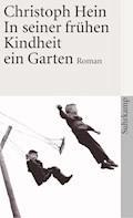 In seiner frühen Kindheit ein Garten - Christoph Hein - E-Book