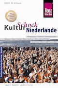 Reise Know-How KulturSchock Niederlande: Alltagskultur, Traditionen, Verhaltensregeln, ... - Elfi H. M. Gilissen - E-Book