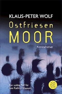 Ostfriesenmoor - Klaus-Peter Wolf - E-Book