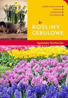 Rośliny cebulowe - Agnieszka Gawłowska - ebook