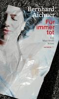 Für immer tot - Bernhard Aichner - E-Book