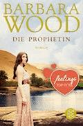Die Prophetin - Barbara Wood - E-Book