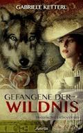 Gefangene der Wildnis (Band 1) - Gabriele Ketterl - E-Book